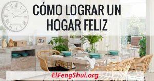 Consejos sobre Como Crear Un Hogar Más Feliz con El Feng Shui